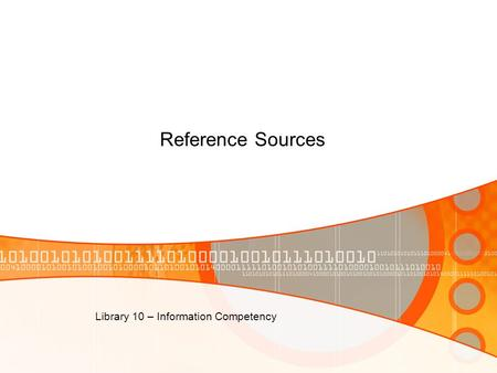 Reference Sources Library 10 – Information Competency.