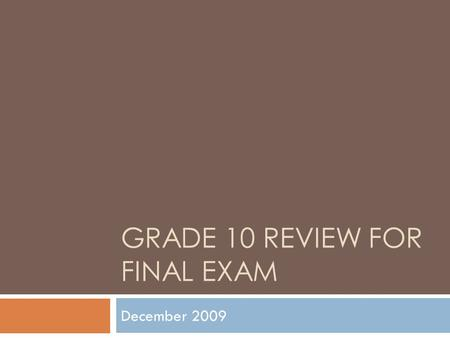 GRADE 10 REVIEW FOR FINAL EXAM December 2009. Lord of the Flies  Quotation Analysis: For each quotation from the novel, BRIEFLY explain why it is important/