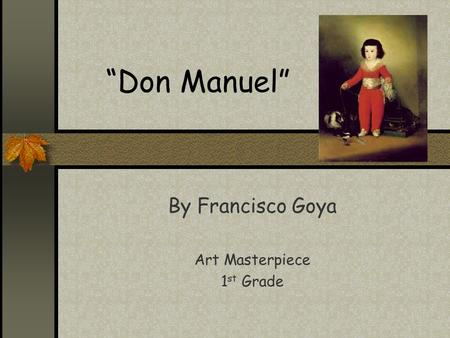 """Don Manuel"" By Francisco Goya Art Masterpiece 1 st Grade."