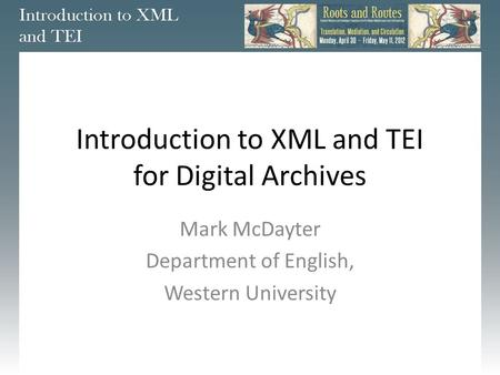 Introduction to XML and TEI for Digital Archives