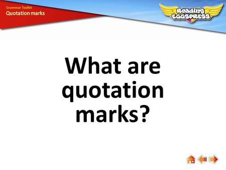 What are quotation marks?