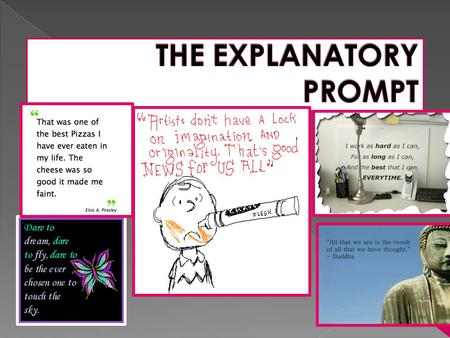  An explanatory prompt will present students with an essay topic based on a quotation. The quote is a springboard for the student to write a composition.