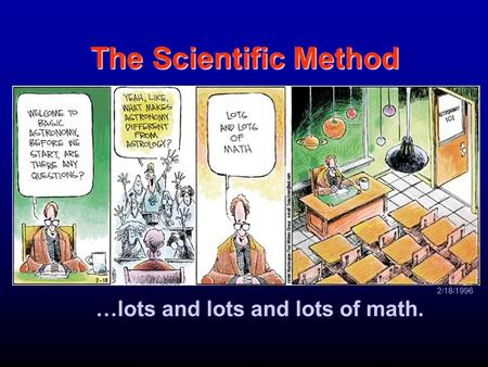 The Scientific Method …lots and lots and lots of math. 2/18/1996.