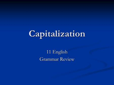 Capitalization 11 English Grammar Review. Names Capitalize proper nouns and proper adjectives. Ex: Germany, German pastry, Yankees, Yankees hat Capitalize.