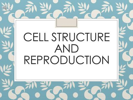 CELL STRUCTURE AND REPRODUCTION Organelles Plant ◦ Nucleus ◦ Golgi Apparatus ◦ Mitochondria ◦ Peroxisomes ◦ Plasma Membrane ◦ Rough and smooth endoplasmic.