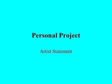 Personal Project Artist Statement. MYP Criterion D: Responding to Art Students should be able to:  Identify connections between art and prior learning.
