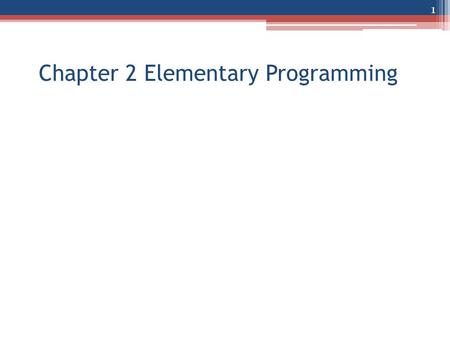 Chapter 2 Elementary Programming 1. Introducing Programming with an Example Listing 2.1 Computing the Area of a Circle This program computes the area.