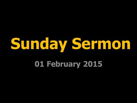 Sunday Sermon 01 February 2015. WHAT DOES IT MEAN TO BE A CHRISTIAN? D. Gondongwe.