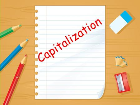 Capitalization. Rule #1 first word every important word proper noun Capitalize the first word and every important word of a proper noun.