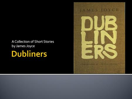 A Collection of Short Stories by James Joyce