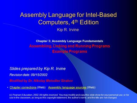 Assembly Language for Intel-Based Computers, 4 th Edition Chapter 3: Assembly Language Fundamentals Assembling, Linking and Running Programs Example Programs.