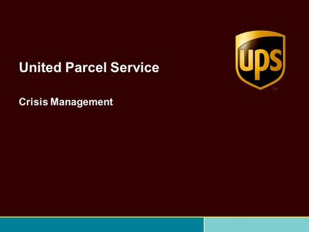 United Parcel Service Crisis Management. 2 UPS Network Planning Group Founded: August 28, 1907, in Seattle, Wash., USA World Headquarters: Atlanta, Ga.,