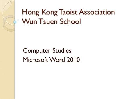 Hong Kong Taoist Association Wun Tsuen School Computer Studies Microsoft Word 2010.