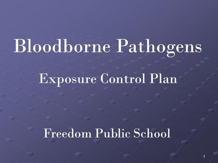 Bloodborne Pathogens 1 Exposure Control Plan Freedom Public School.