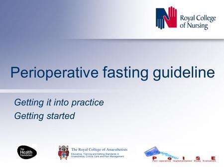 Perioperative fasting guideline Getting it into practice Getting started.