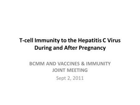 T-cell Immunity to the Hepatitis C Virus During and After Pregnancy