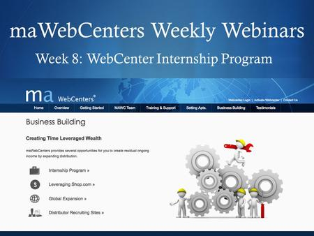  maWebCenters Weekly Webinars Week 8: WebCenter Internship Program.