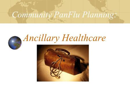 Community PanFlu Planning : Ancillary Healthcare.