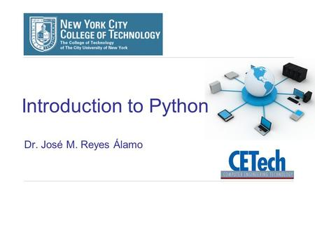 Introduction to Python Dr. José M. Reyes Álamo. 2 Three Rules of Programming Rule 1: Think before you program Rule 2: A program is a human-readable set.