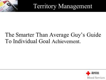 Territory Management The Smarter Than Average Guy's Guide To Individual Goal Achievement.