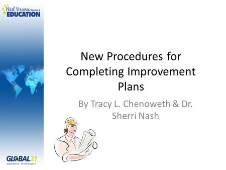 New Procedures for Completing Improvement Plans By Tracy L. Chenoweth & Dr. Sherri Nash.
