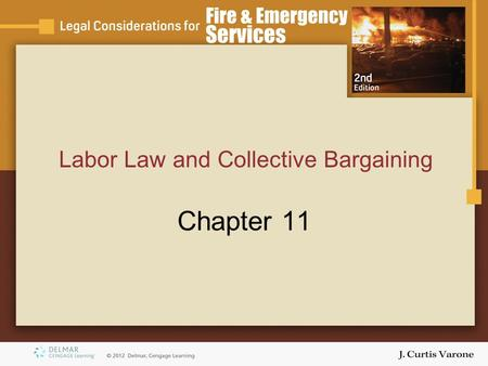 Labor Law and Collective Bargaining Chapter 11. Copyright © 2007 Thomson Delmar Learning Objectives Define –Collective bargaining –Bargaining in good.