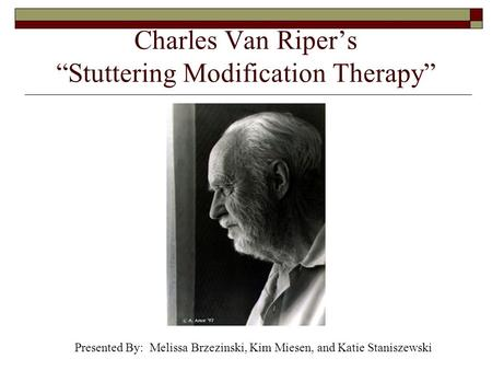 "Charles Van Riper's ""Stuttering Modification Therapy"""
