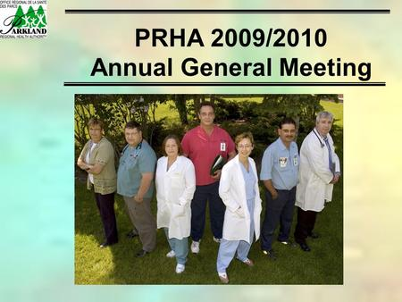 PRHA 2009/2010 Annual General Meeting. Our Board (2009/2010.