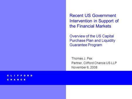 Recent US Government Intervention in Support of the Financial Markets Overview of the US Capital Purchase Plan and Liquidity Guarantee Program Thomas J.
