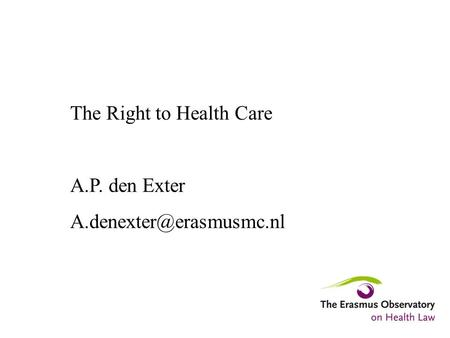The Right to Health Care A.P. den Exter