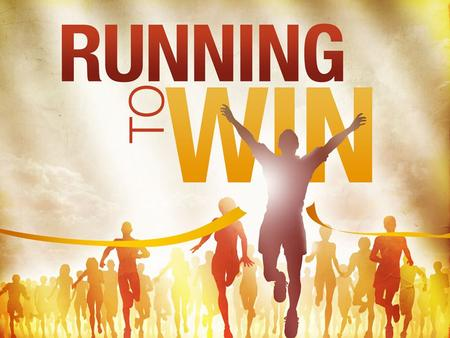 Running To Win. 1 Corinthians 9:24-27 24 Do you not know that those who run in a race all run, but only one receives the prize? Run in such a way that.