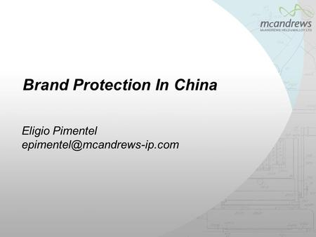 Brand Protection In China Eligio Pimentel