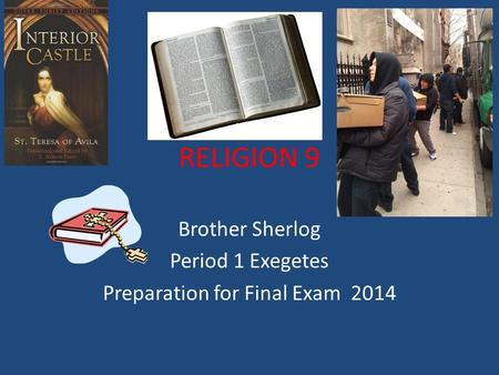 RELIGION 9 Brother Sherlog Period 1 Exegetes Preparation for Final Exam 2014.