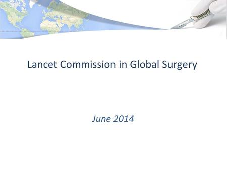 Lancet Commission in Global Surgery June 2014. Parliament of Sierra Leone.