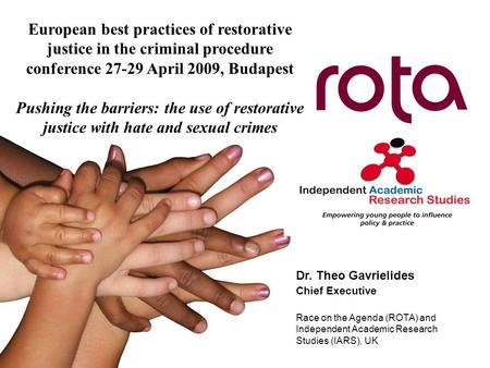 European best practices of restorative justice in the criminal procedure conference 27-29 April 2009, Budapest Pushing the barriers: the use of restorative.