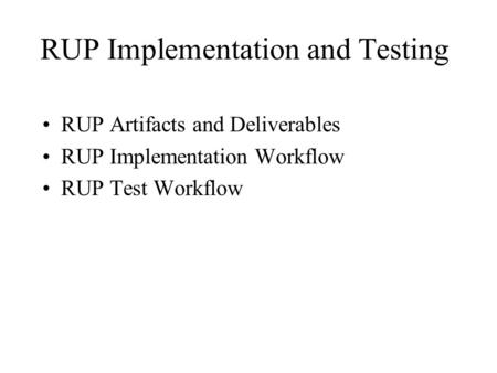 RUP Implementation and Testing