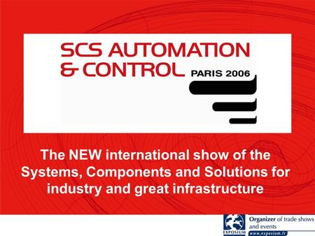 The NEW international show of the Systems, Components and Solutions for industry and great infrastructure.