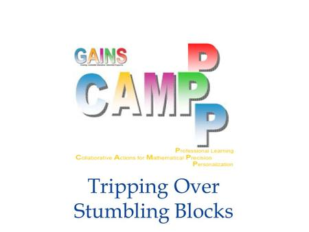 Tripping Over Stumbling Blocks. Learning Goals Finish the work from yesterday Identify common student struggles (errors, misconceptions, and partial understandings,