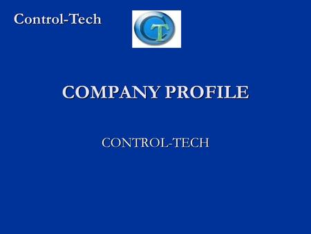 Control-Tech COMPANY PROFILE CONTROL-TECH.