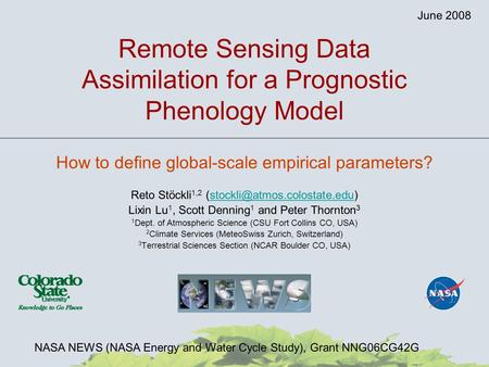 Remote Sensing Data Assimilation for a Prognostic Phenology Model How to define global-scale empirical parameters? Reto Stöckli 1,2
