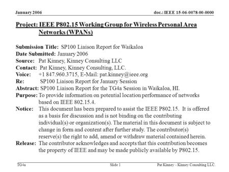 Doc.: IEEE 15-06-0078-00-0000 TG4a January 2006 Pat Kinney - Kinney Consulting LLC.Slide 1 Project: IEEE P802.15 Working Group for Wireless Personal Area.