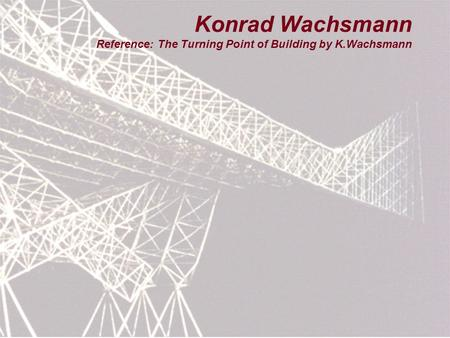 Konrad Wachsmann Reference: The Turning Point of Building by K