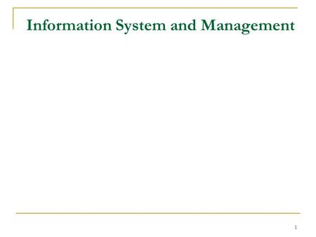 1 Information System and Management. 2 MIS IS 3 Components of an Information Systems.