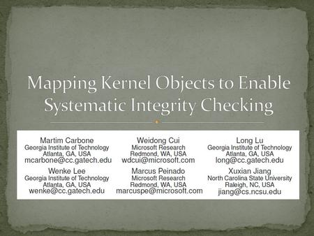 Introduction Overview Static analysis Memory analysis Kernel integrity checking Implementation and evaluation Limitations and future work Conclusions.