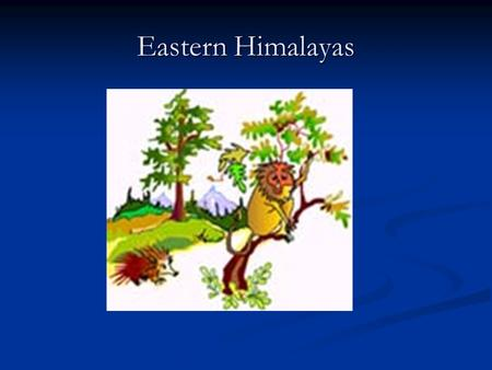 Eastern Himalayas. The Eastern Himalayas comprise the tracts of the Darjeeling Hills or North Bengal, Sikkim, Arunachal Pradesh, and eastern Bhutan. The.