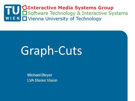 Graph-Cuts Michael Bleyer LVA Stereo Vision. What happened last time? (1)  We have defined an energy function to measure the quality of a disparity map.
