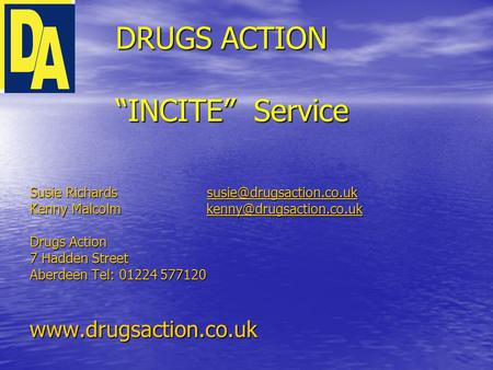 "DRUGS ACTION ""INCITE"" Service Susie Richards  Kenny Malcolm"