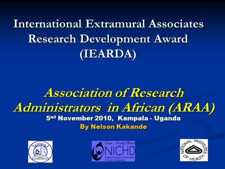International Extramural Associates Research Development Award (IEARDA) International Extramural Associates Research Development Award (IEARDA) Association.