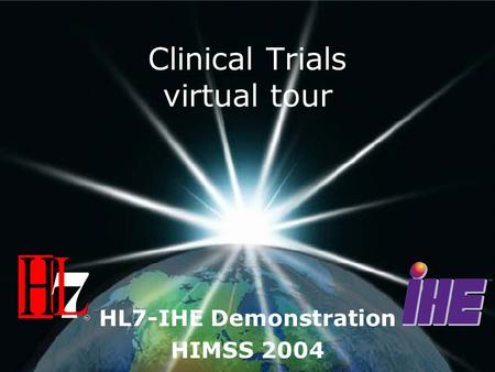 Clinical Trials virtual tour HL7-IHE Demonstration HIMSS 2004.
