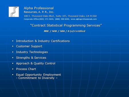 Alpha Professional Resources, A. P. R., Inc.  Introduction & Industry Certifications  Customer Support  Industry Technologies  Strengths & Services.